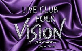 Pop-Folk Club Vision - Sunny Beach